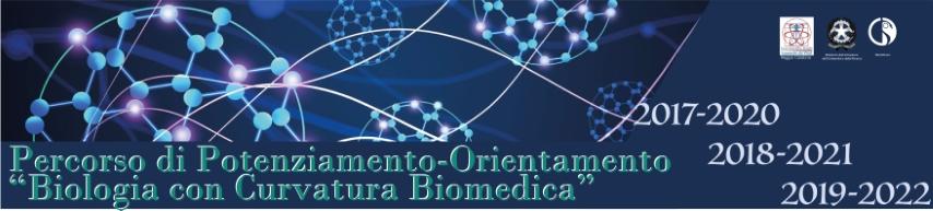 """PERCORSO DI POTENZIAMENTO-ORIENTAMENTO """"BIOLOGIA CON CURVATURA BIOMEDICA""""."""